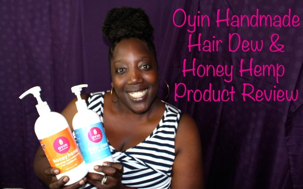 Product review, Oyin Handmade, Honey Hemp Conditioner, Hair Dew, Natural Hair, Natural Hair review, Team Natural, Natural Hair Product, Conditioner for Natural hair,