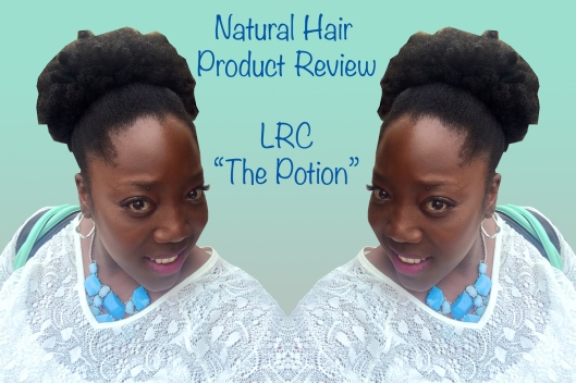 LRC, The Potion, Lawrence Ray Concepts, Protein Conditioner, Natural Hair, 4c Hair, Product review, Products for Natural Hair, Natural Hair Blog, NaturallyCurlyKinky,