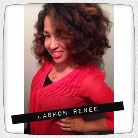 LaShon Renee, For the Love of Curls, Blogger, Natural Hair Blogger, Natural Hair events, Guest Post,